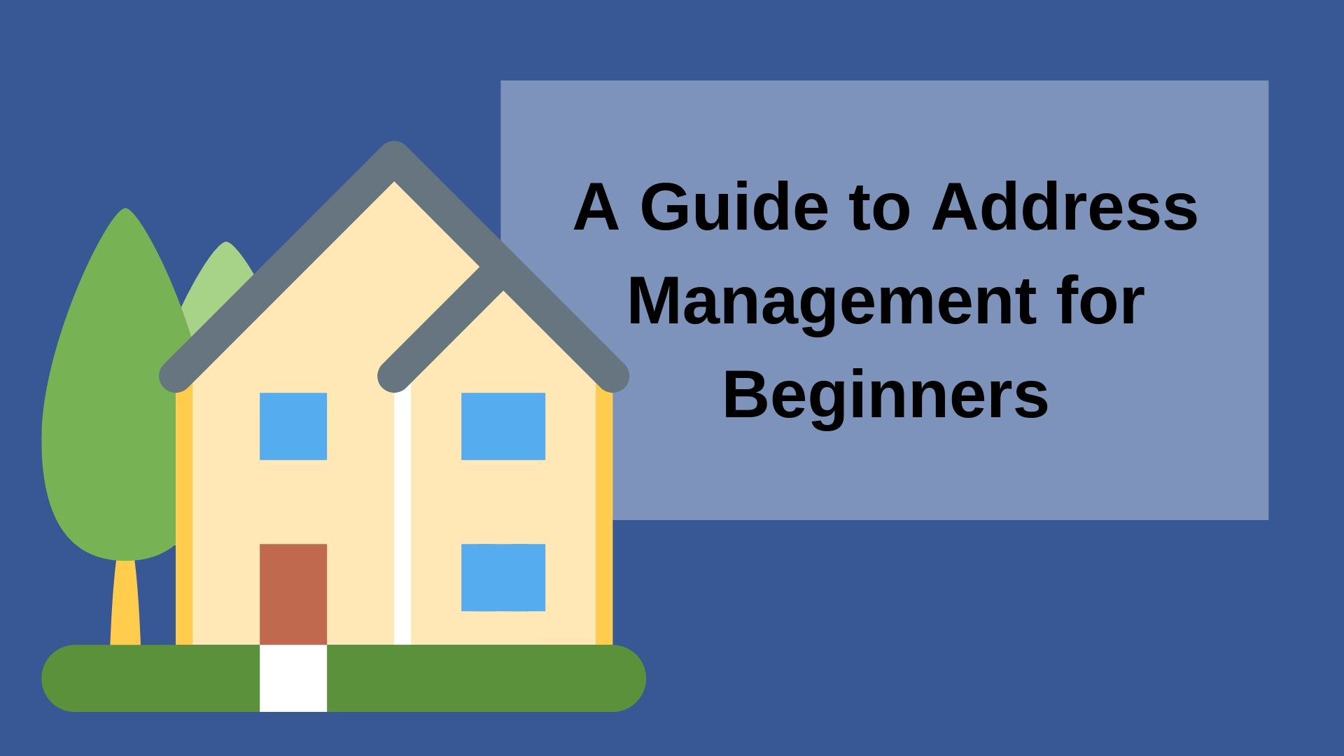 A Guide to Address Management for Beginners